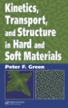 картинка: Kinetics_Transport_and_Structure_in_Hard_and_Soft_Materials.jpg
